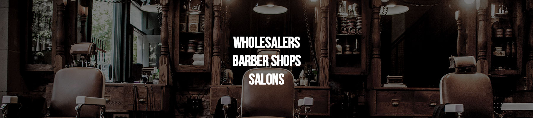 Wholesaler, Barbershop, Salons